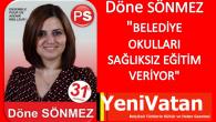 """DÖNE SÖNMEZ""""BELEDİYE OKULLARI SAĞLIKSIZ"""""""
