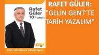 """RAFET GÜLER""""GELİN GENT'TE TARİH YAZALIM"""""""