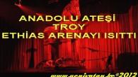 ANADOLU ATEŞİ ETHİAS ARENAYI ISITTI