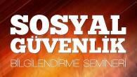 SOSYAL GÜVENLİK BİLGİLENDİRME SEMİNERİ