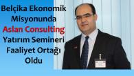 BELÇİKA EKONOMİK MİSYONU'NA TÜRK ORTAK