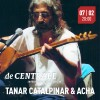 DE CENTRALE'DE TANAR ÇATALPINAR & ACHA KONSERİ
