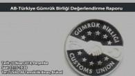 TUSİAD AB TEMSİLCİLİĞİ GÜMRÜK BİRLİĞİ DEĞERLENDİRME RAPORU'NU TANITACAK