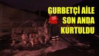 Gurbetçi ailenin otomobili yandı