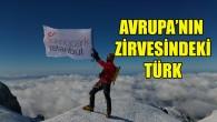 Türk dağcı Avrupa'nın zirvesine tırmandı