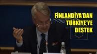 AB Dönem Başkanı Finlandiya'dan Türkiye'ye destek