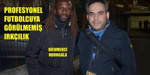 Profesyonel futbolcuya görülmemiş ırkçılık