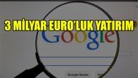 Google'dan Avrupa'da 3 milyar euro ek yatırım