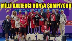Milli halterci Şaziye Erdoğan, dünya şampiyonu