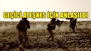 """""""Türkiye ve ABD, Suriye'de ateşkes için anlaştı"""""""