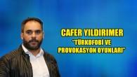 """""""Türkofobi ve provokasyon oyunları"""""""