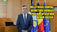 Sadık Köksal tecrübesini Brüksel Parlamentosu'na taşıyor
