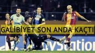 Galatasaray, galibiyeti son anda kaçırdı