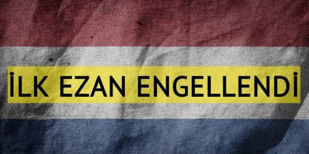 Amsterdam'da ilk defa hoparlörden okunması beklenen ezan engellendi