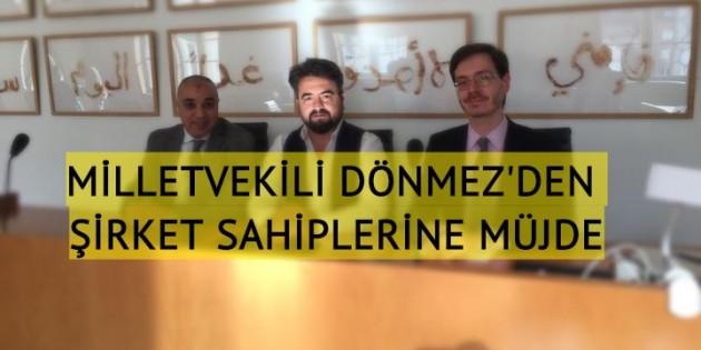 Milletvekili Dönmez'den şirketlere müjde
