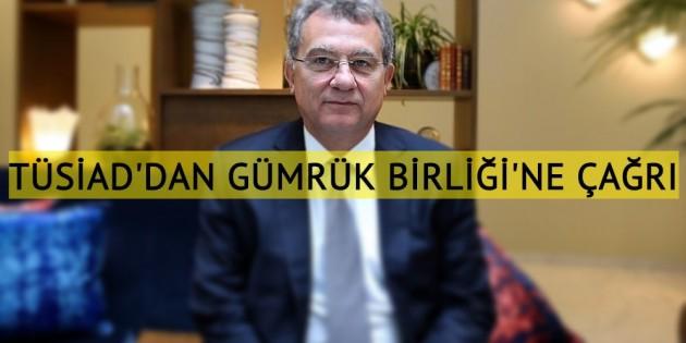 TÜSİAD'dan Brüksel'de Gümrük Birliği'ni güncelleme çağrısı