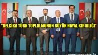"""BTSTK: """"Belçika Türk toplumunun büyük hayal kırıklığı"""""""