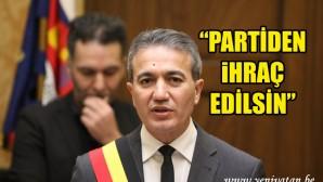 """""""Emir Kır partiden ihraç edilsin"""""""