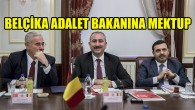 Bakan Gül'den, Belçika Adalet Bakanına tepki mektubu