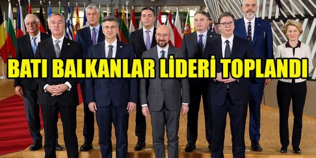 Batı Balkanlar liderleri Brüksel'de