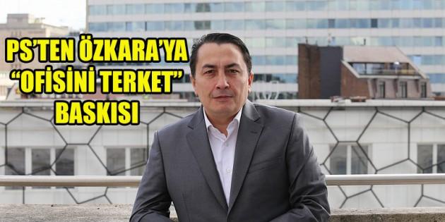 """Milletvekili Özkara'ya """"Ofisini terket"""" baskısı"""