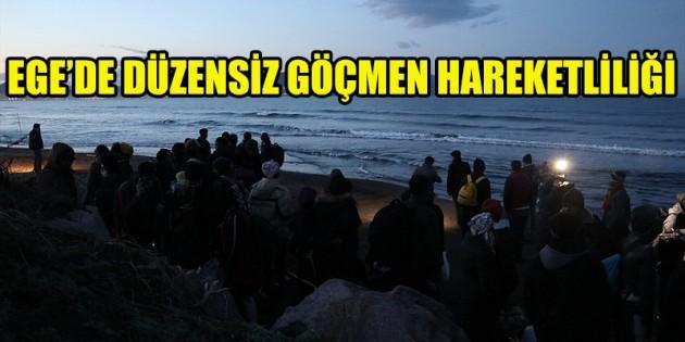 Ege'de düzensiz göçmen hareketliliği arttı