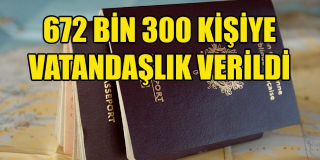 2018'de 672 bin 300 kişiye vatandaşlık verildi