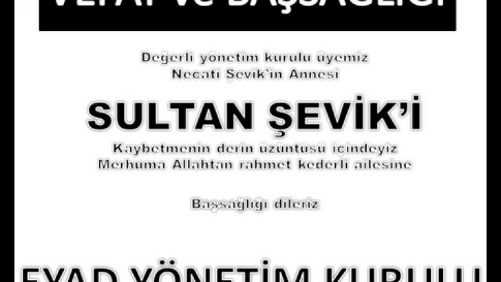 SULTAN ŞEVİK VEFATI