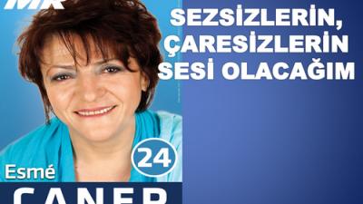 """ESMA CANER""""SEZSİZLERİN ÇARESİZLERİN SESİ OLACAĞIM"""""""