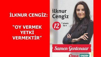"""İLKNUR CENGİZ """"OY VERMEK YETKİ VERMEKTİR"""""""