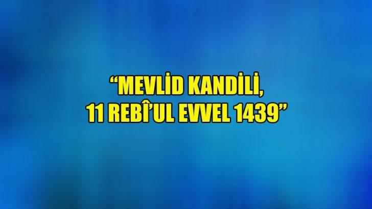 """""""Mevlid Kandili, 11 Rebî'ul-evvel 1439"""""""