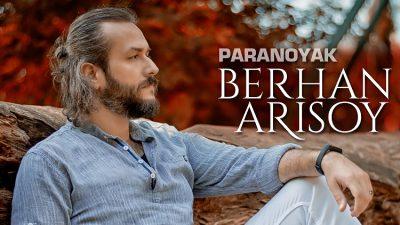 Berhan Arısoy'dan  'Paranoyak' ruhlara dokunuş