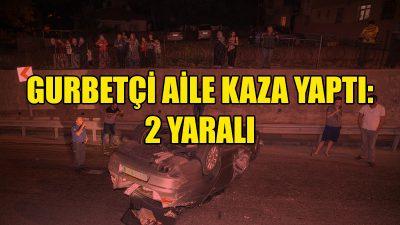 Fransa'dan giden ailenin arabası Ankara'da devrildi