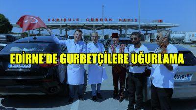 Edirne esnafı gurbetçileri türkülerle ve ikramlarla uğurladı