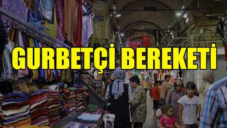 """""""Ticaret Kenti""""nin çarşı, pazarında gurbetçi bereketi"""