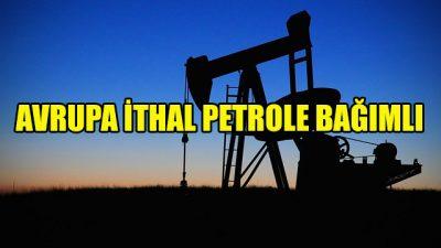 AB'nin yüzde 87'si ithal petrole bağımlı