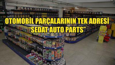 """""""Her türlü otomobil parçası Sedat Auto Parts'ta bulunur"""""""