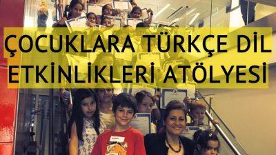 Çocuklara Türkçe dil etkinlikleri atölyesi