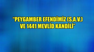 """""""Peygamber efendimiz (s.a.v) ve 1441 Mevlid kandili"""""""