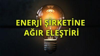 Tüketici hakları derneğinden enerji şirketine ağır eleştiri