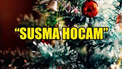 """""""Susma Hocam"""""""