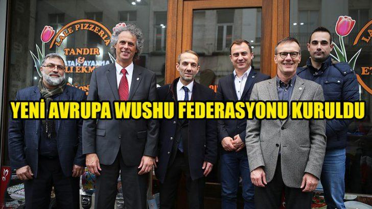 Avrupa'nın gerçek Wushu Kung Fu Federasyonu kuruldu