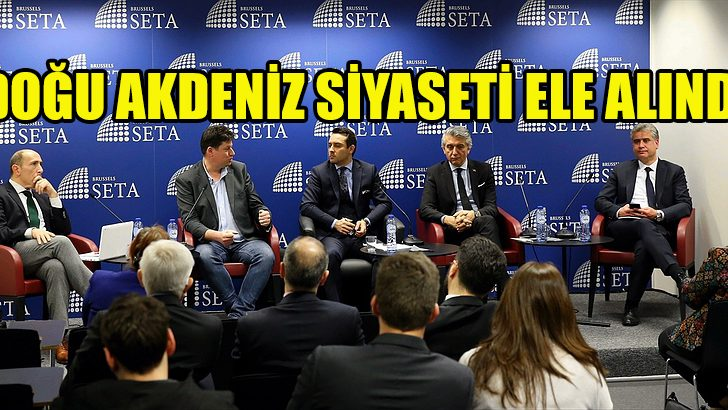 Brüksel'de Türkiye'nin Doğu Akdeniz siyaseti ele alındı