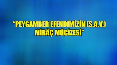 """""""Peygamber efendimizin (s.a.v) Mirâç Mûcizesi"""""""