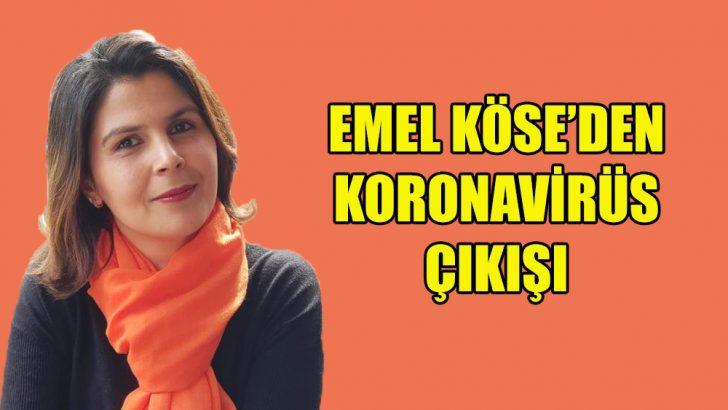 Emel Köse'den Belediye Başkanı'na Koronavirüs çıkışı