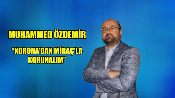 """Korona'dan Miraç'la korunalım"""