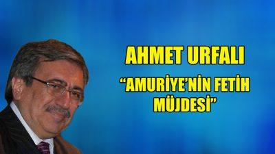 """""""Amuriye'nin Fetih müjdesi"""""""