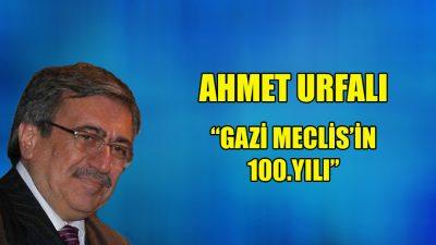 """""""Gazi Meclis'in 100. yılı"""""""
