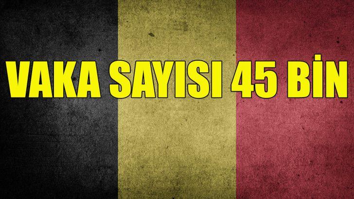 Belçika'da Kovid-19 vaka sayısı 45 bini geçti