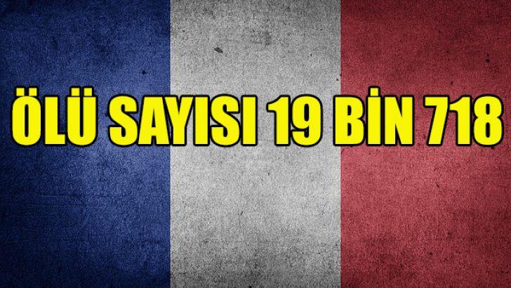 Fransa'da ölü sayısı 19 bin 718'e yükseldi